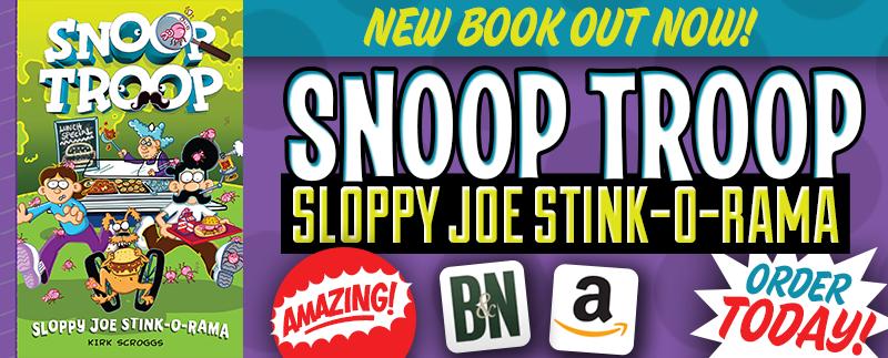 Snoop Troop: Sloppy Joe Stink-O-Rama Out Now
